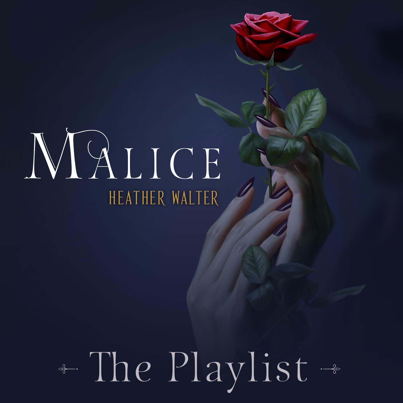Malice playlist